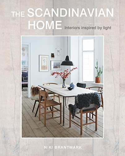 The Scandinavian Home: Interiors inspired by light from CICO Books