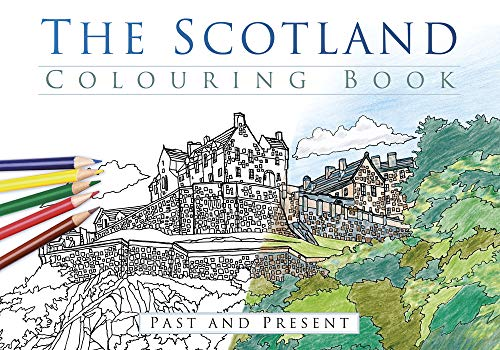 The Scotland Colouring Book: Past and Present (Past & Present Colouring Books) from The History Press
