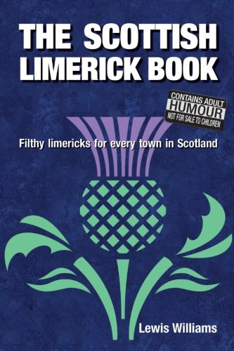 The Scottish Limerick Book: Filthy Limericks for Every Town in Scotland from Corona Books UK