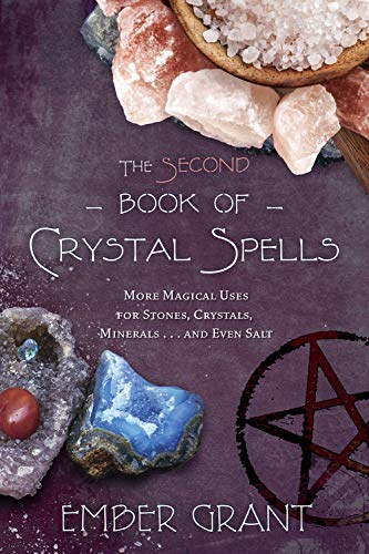 The Second Book of Crystal Spells: More Magical Uses for Stones, Crystals, Minerals... and Even Salt from Llewellyn Publications