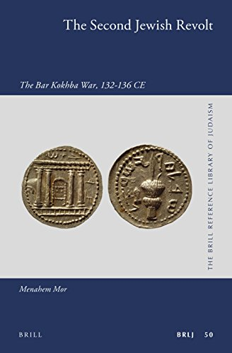 The Second Jewish Revolt: The Bar Kokhba War, 132-136 Ce (Brill Reference Library of Judaism.) from Brill