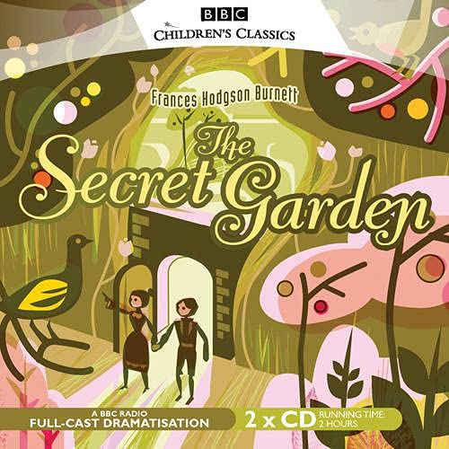 The Secret Garden (BBC Children's Classics) from BBC Physical Audio