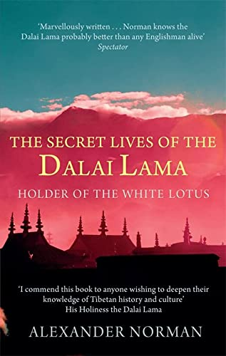 The Secret Lives Of The Dalai Lama: Holder of the White Lotus: The Lives of the Dalai Lama from Abacus