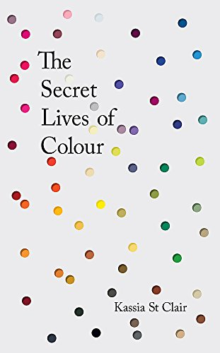 The Secret Lives of Colour: RADIO 4's BOOK OF THE WEEK from John Murray