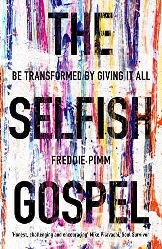 The Selfish Gospel: Be Transformed By Giving It All from IVP