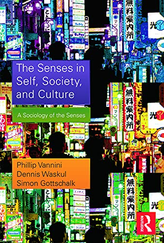 The Senses in Self, Society, and Culture (Contemporary Sociological Perspectives) from Routledge