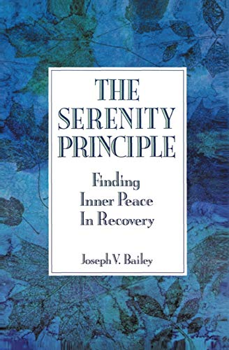 Serenity Principle, The: Finding Inner Peace in Recovery from HarperOne