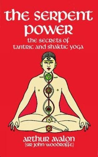 The Serpent Power: The Secrets of Tantric and Shaktic Yoga (Dover Occult) from Dover Publications Inc.