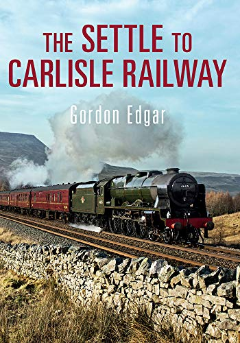 The Settle to Carlisle Railway from Amberley Publishing