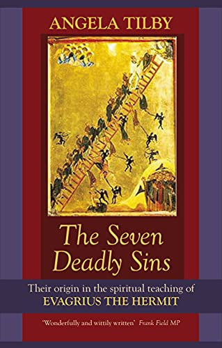 The Seven Deadly Sins: Their Origin in the Spiritual Teaching of Evagrius the Hermit from SPCK Publishing