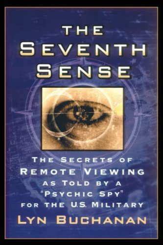 "The Seventh Sense: The Secrets of Remote Viewing as Told by a ""Psychic Spy"" for the U.S. Military from Gallery Books"