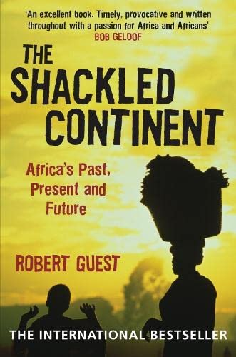 The Shackled Continent: Africa's Past, Present and Future from Pan