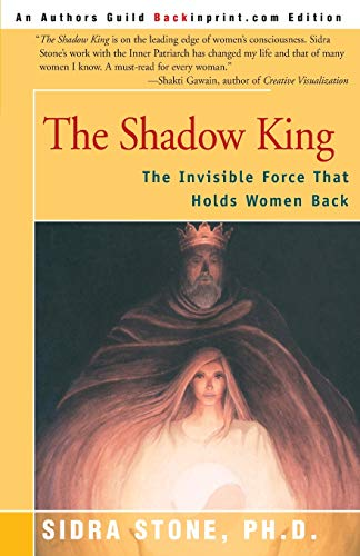 The Shadow King: The Invisible Force That Holds Women Back from iUniverse