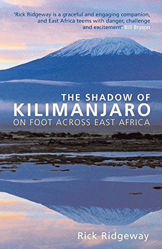 The Shadow of Kilimanjaro: On Foot Across East Africa from Bloomsbury Publishing PLC