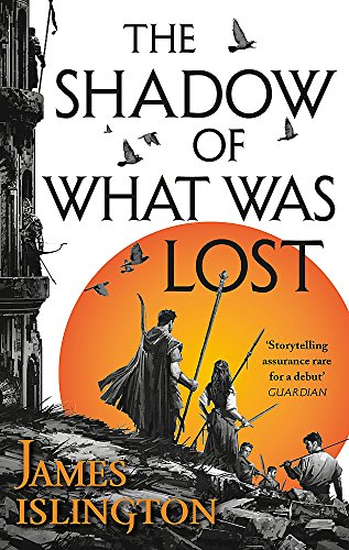 The Shadow of What Was Lost: Book One of the Licanius Trilogy from Orbit