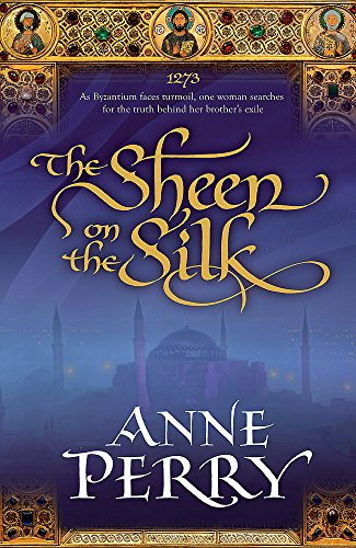 The Sheen on the Silk: An epic historical novel set in the golden Byzantine Empire from Headline