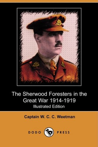 The Sherwood Foresters in the Great War 1914-1919 (Illustrated Edition) (Dodo Press) from Dodo Press