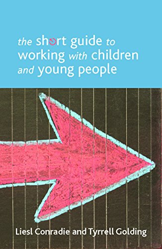 The short guide to working with children and young people (Short Guides) from Policy Press