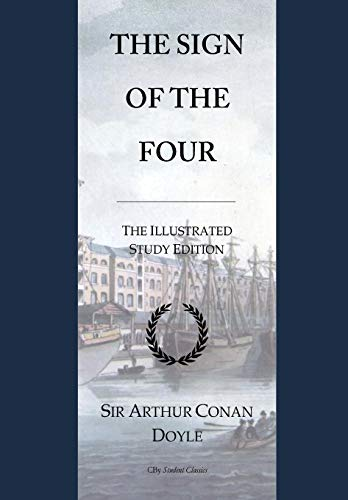 The Sign of the Four: GCSE English Illustrated Student Edition with wide annotation friendly margins from CreateSpace Independent Publishing Platform