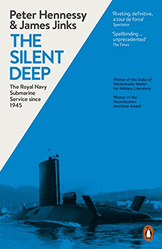 The Silent Deep: The Royal Navy Submarine Service Since 1945 from Penguin