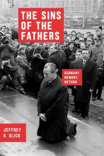 The Sins of the Fathers: Germany, Memory, Method (Chicago Studies in Practices of Meaning) from University of Chicago Press