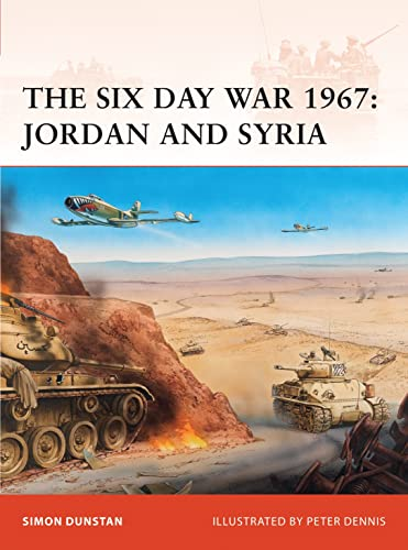 The Six Day War 1967: Jordan and Syria (Campaign) from Osprey Publishing