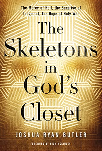 The Skeletons in God's Closet: The Mercy of Hell, the Surprise of Judgment, the Hope of Holy War from Thomas Nelson
