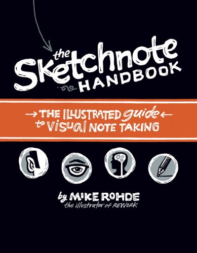 The Sketchnote Handbook: the illustrated guide to visual note taking from Peachpit Press