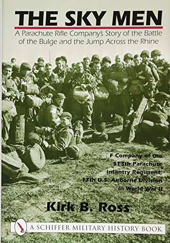 The Sky Men: A Parachute Rifle Company's Story of the Battle of the Bulge and the Jump Across the Rhine (Schiffer Book for Collectors) from Schiffer Publishing