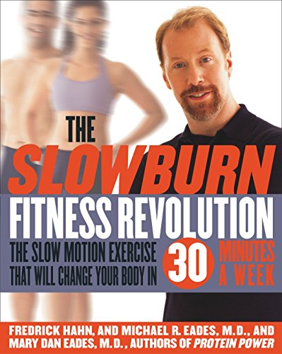 The Slow Burn Fitness Revolution: The Slow Motion Exercise That Will Change Your Body in 30 Minutes a Week from Broadway Books
