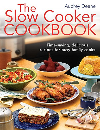 The Slow Cooker Cookbook: Time-Saving Delicious Recipes for Busy Family Cooks from Spring Hill