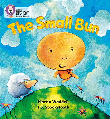 The Small Bun: A lively retellling of the traditional story The Gingerbread Man (Collins Big Cat Phonics): Blue/Band 4 from HarperCollins UK
