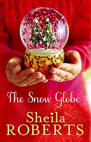 The Snow Globe: a heartwarming, uplifting and cosy Christmas read (Christmas Fiction) from Piatkus