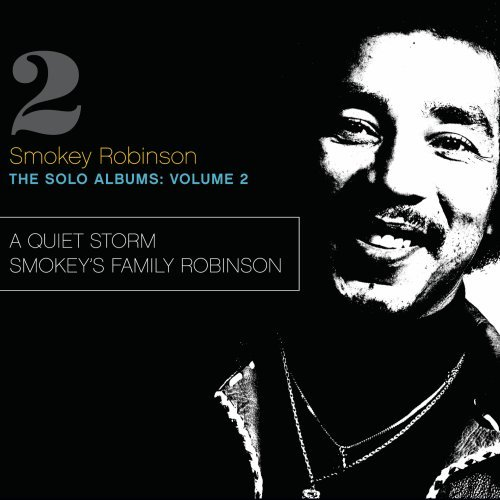 The Solo Albums: Volume 2 - A Quiet Storm / Smokey's Family Robinson