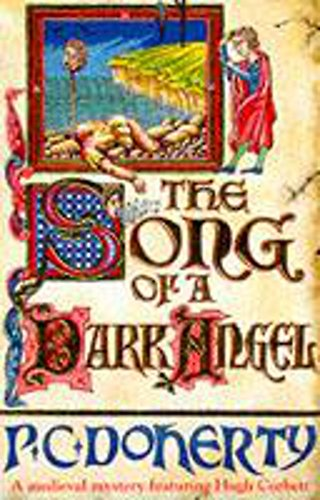 The Song of a Dark Angel (A Medieval Mystery Featuring Hugh Corbett): Murder and treachery abound in this gripping medieval mystery from Headline