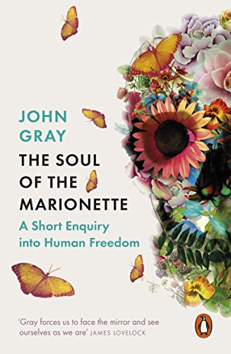 The Soul of the Marionette: A Short Enquiry into Human Freedom from Penguin