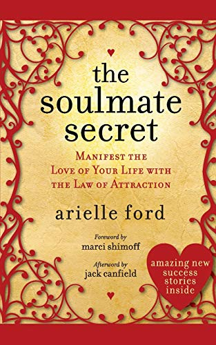 The Soulmate Secret: Manifest the Love of Your Life with the Law of Attraction from HarperOne