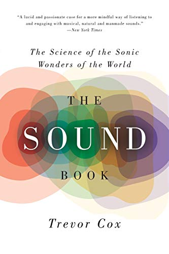 The Sound Book: The Science of the Sonic Wonders of the World from W. W. Norton & Company