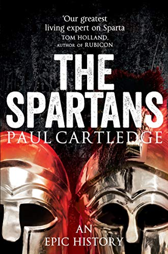 The Spartans: An Epic History from Pan