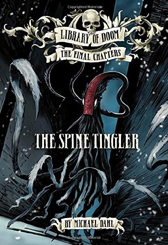 The Spine Tingler (Library of Doom: The Final Chapters) from Raintree