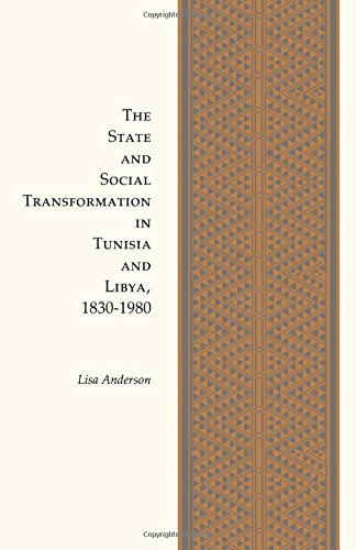 The State and Social Transformation in Tunisia and Libya, 1820-1980 (Princeton Legacy Library) from Princeton University Press