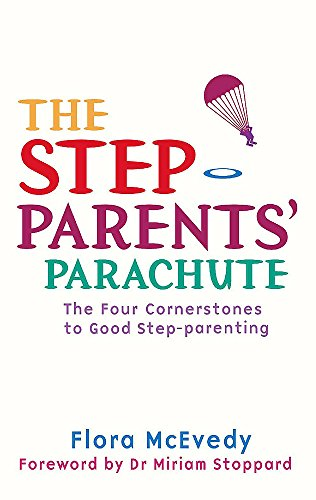The Step-parents' Parachute: The Four Cornerstones of Good Step-Parenting from Piatkus