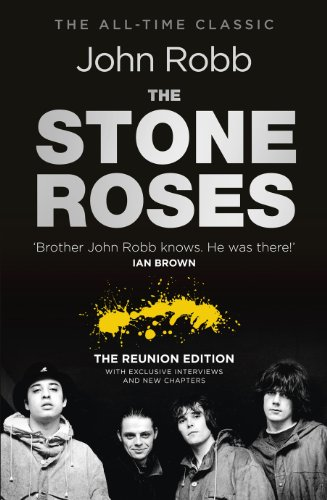 The Stone Roses And The Resurrection of British Pop: The Reunion Edition from Ebury Press