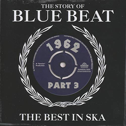 The Story Of Blue Beat 1962: The Best In Ska Part 3 (The Best In Ska) from DREAM CATCHER