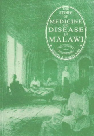 The Story of Medicine and Disease in Malawi: The 150 Years Since Livingstone from Arco Books