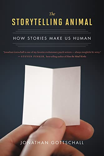 The Storytelling Animal: How Stories Make Us Human from Mariner Books