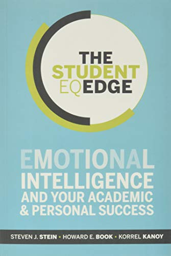 The Student EQ Edge: Emotional Intelligence and Your Academic and Personal Success from Jossey-Bass