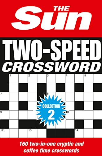 The Sun Two-Speed Crossword Collection 2: 160 two-in-one cryptic and coffee time crosswords (Crosswords Bind Up) from Collins