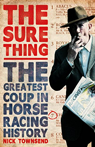 The Sure Thing: The Greatest Coup in Horse Racing History from Arrow