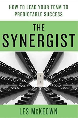 The Synergist: How to Lead Your Team to Predictable Success from St. Martin's Press